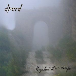 """Image of DPERD """"Regalerò Il Mio Tempo"""" CD"""