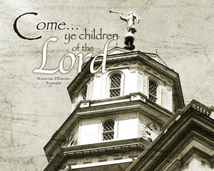 Image of Come Ye Children Of The Lord: Nauvoo Illinois LDS Mormon Temple Art