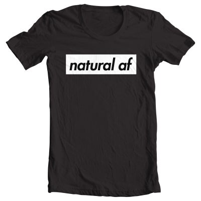 Image of Natural As F*** Tee