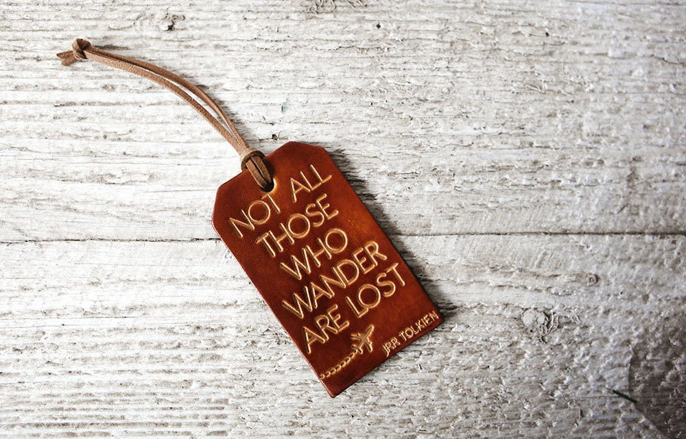 Image of Leather Luggage Tag - Not All Those Who Wander Are Lost - Genuine Leather