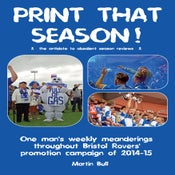 Image of Print That Season! - NEW Bristol Rovers book - EXCLUSIVE pre-sale