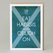 Image of Eat Haggis and Ceilidh On (card)