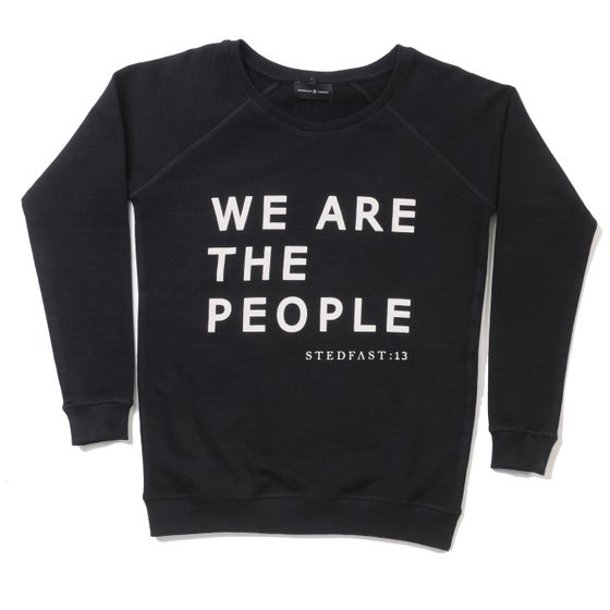 Image of We Are The People Sweatshirt