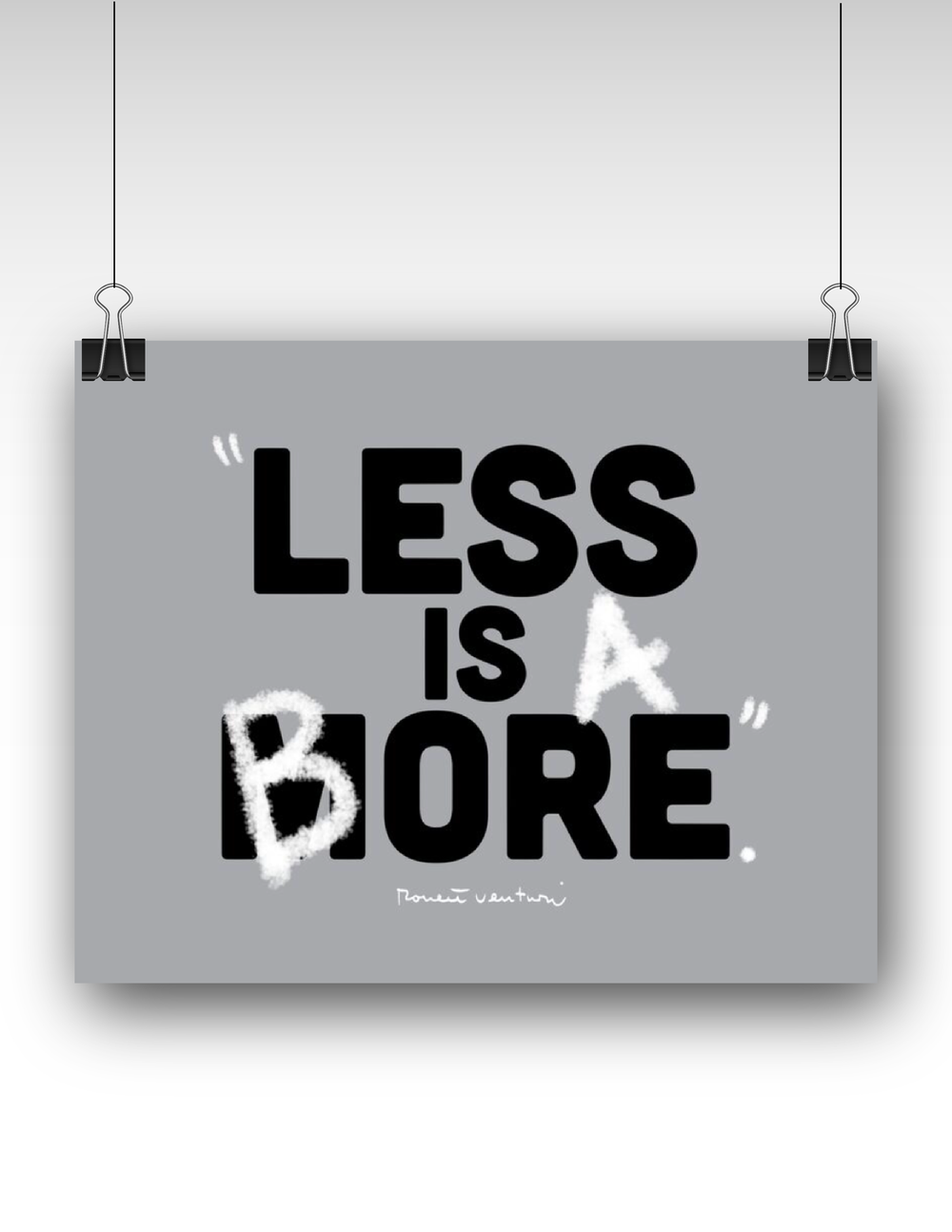 Poster design less is more - Image Of Less Is More Less Is A Bore