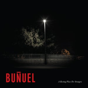 Image of Buñuel - A Resting Place For Strangers