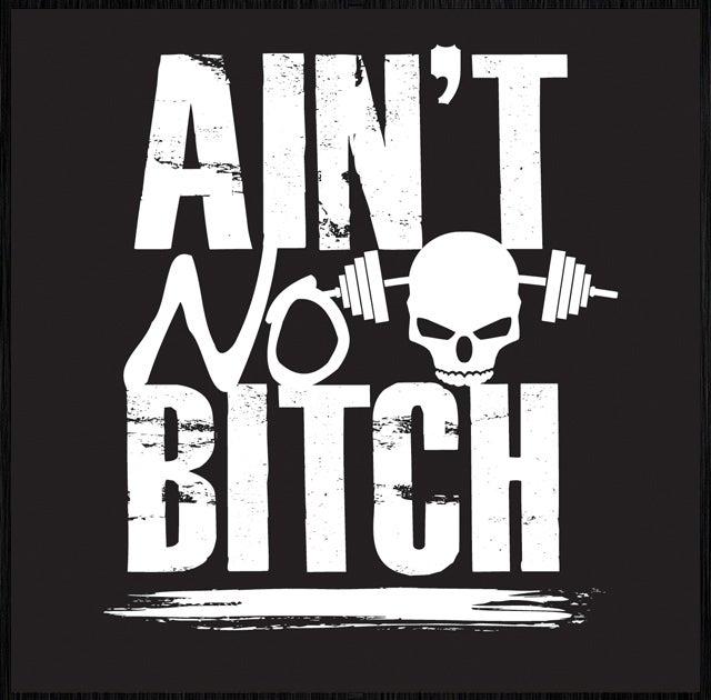 Image of Ain't No B*tch!