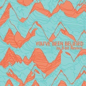 Image of You've Been Believed