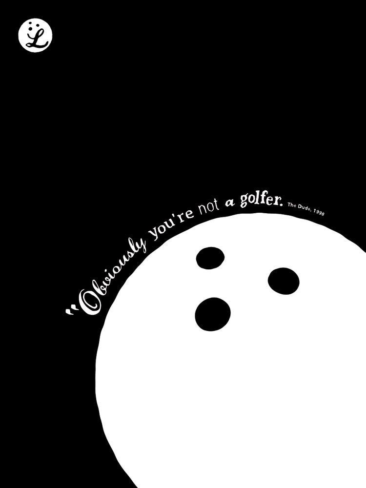 Image of Big Lebowski 'Not A Golfer' (2013)