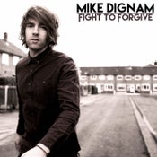 Image of Mike Dignam - 'Fight to Forgive' CD
