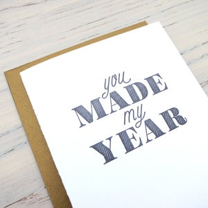 Image of you made my year letterpress card