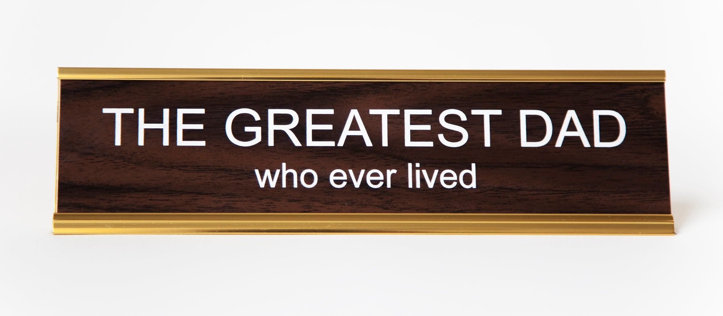 Greatest Dad Who Ever Lived Nameplate Hesaidshesaid