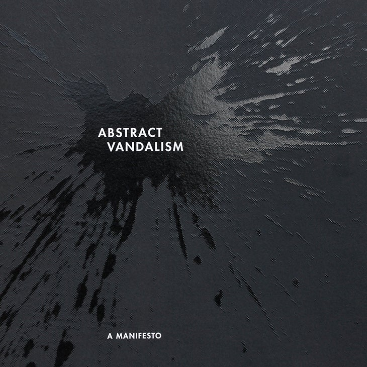 Image of ABSTRACT VANDALISM, A MANIFESTO