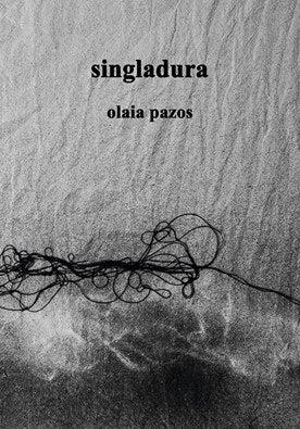 Image of SINGLADURA - OLAIA PAZOS
