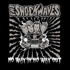 Image of CD The Shockwaves : No Way In, No Way Out !  Ltd Edition 250 copies.