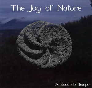 Image of The Joy of Nature - A Roda do Tempo