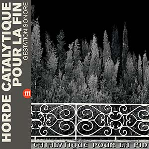 Image of HORDE CATALYTIQUE POUR LA FIN - HORDE CATALYTIQUE POUR LA FIN (FFL013/SON03 - black)