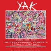 Image of YAK + SWEDISH DEATH CANDY @ Underground, Plymouth | 05.02.16