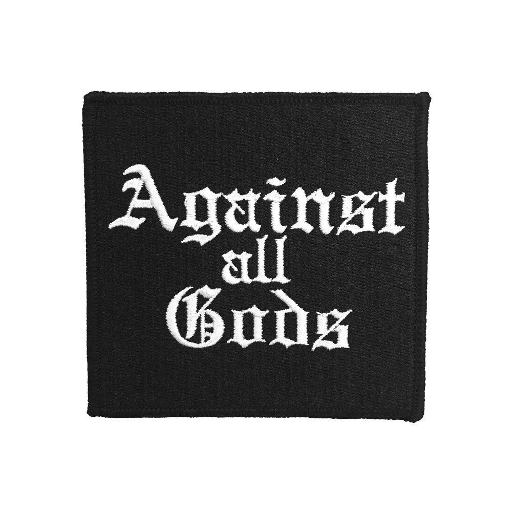Image of Against All Gods - Embroidered Patch