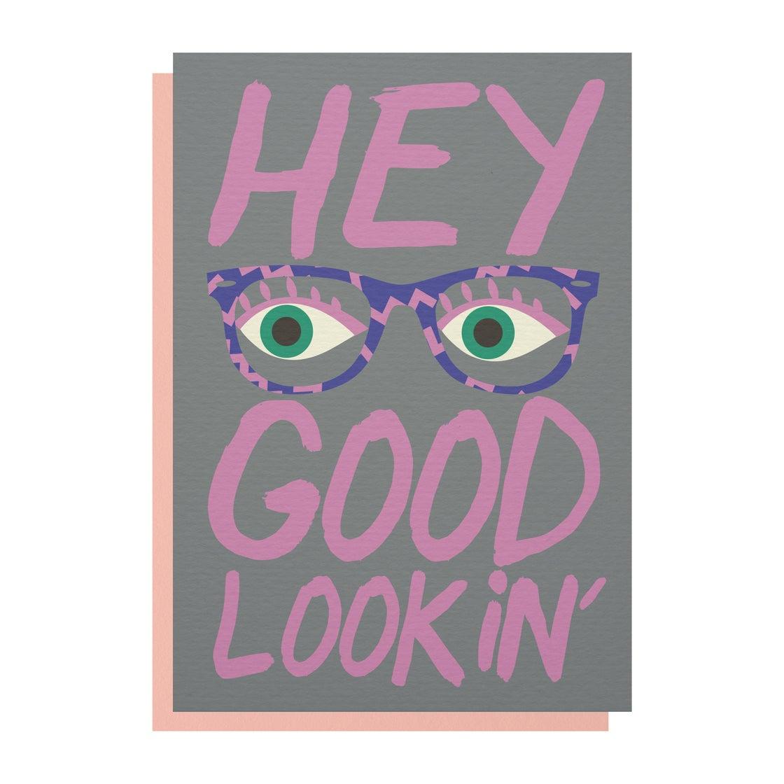Image of 'Hey Good Lookin' Greetings Card