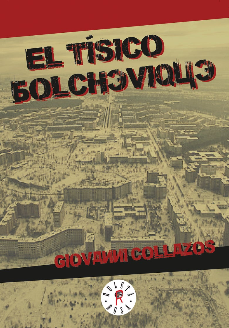 Image of El tísico bolchevique - Giovanni Collazos
