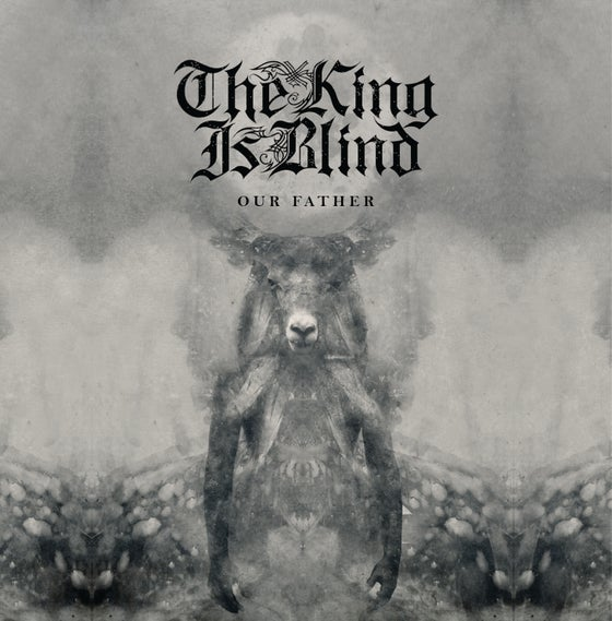 Image of The King Is Blind - Our Father CD