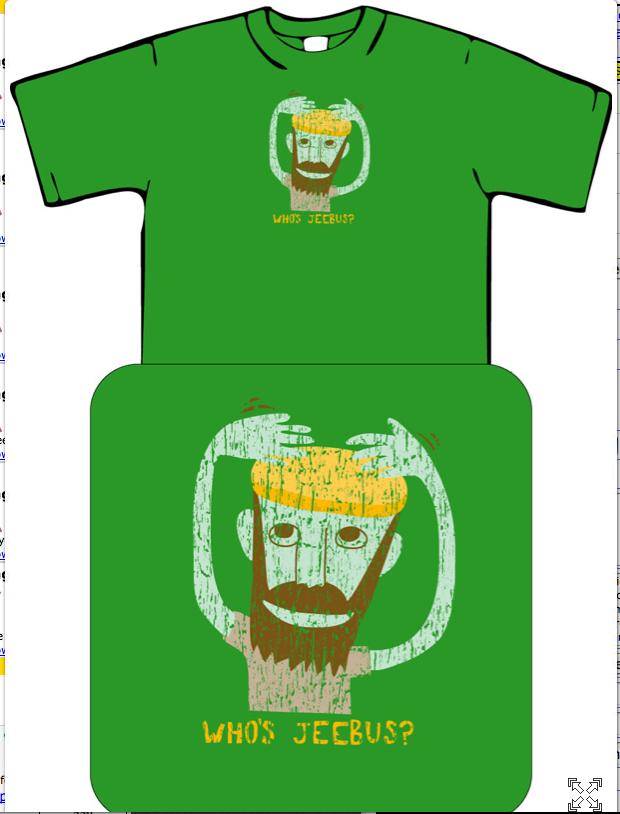 Image of Who's Jeebus?  T-Shirt