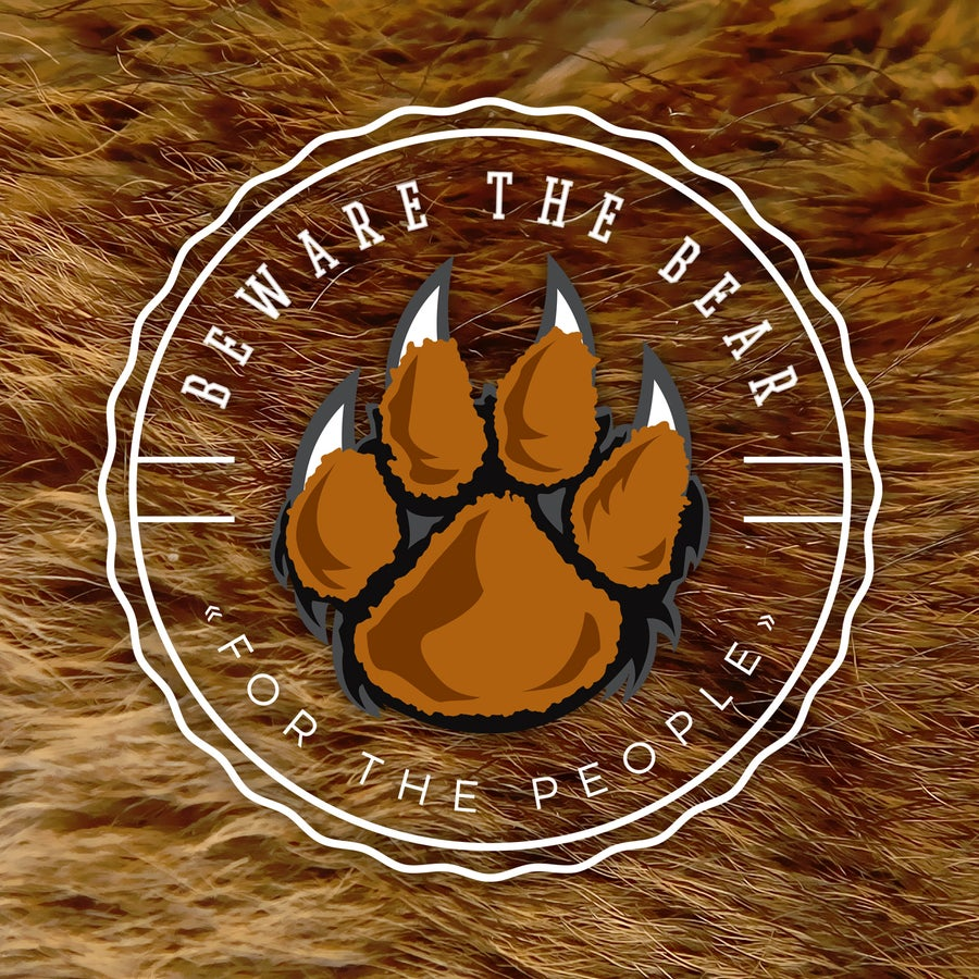 Image of Beware The Bear - For The People