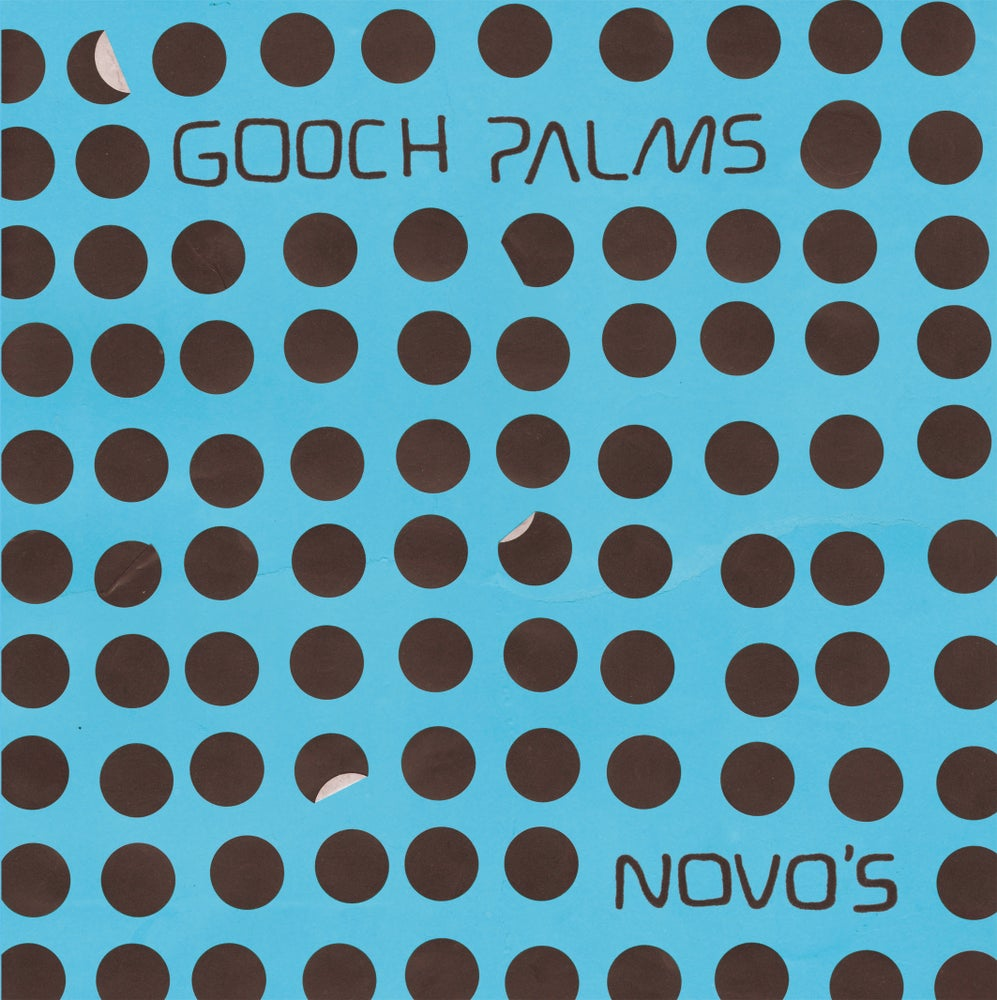 """Image of Gooch Palms """"Novo's"""" LP  EUROPEAN EDITION OUT NOW!!!"""