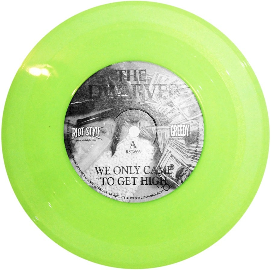 "Image of The Dwarves - We Only Came To Get High 7"" Vinyl Glow In The Dark (Neon 2nd Press)"