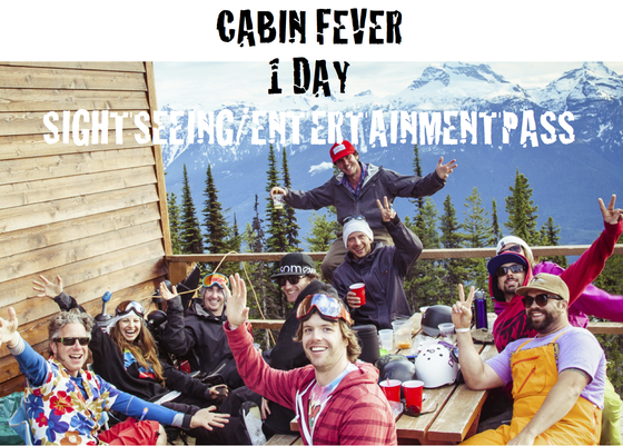 Image of Cabin Fever 1 day SIGHTSEEING/ ENTERTAINMENT PASS