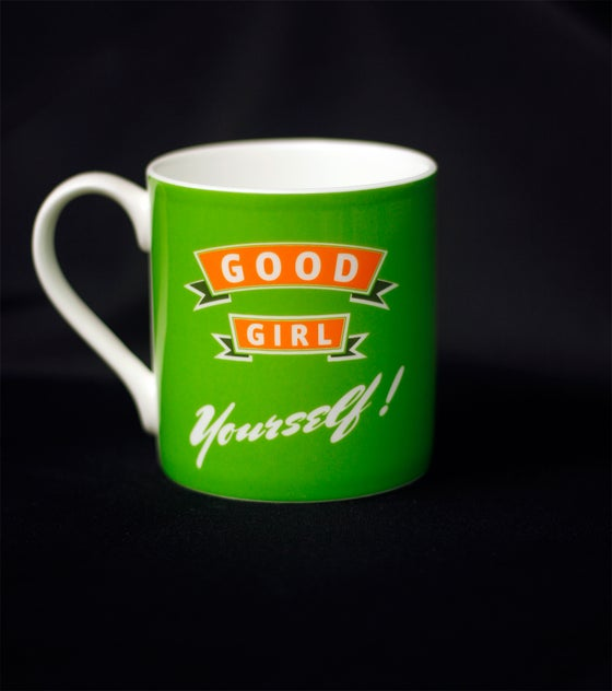 Image of Good girl yourself. Mug