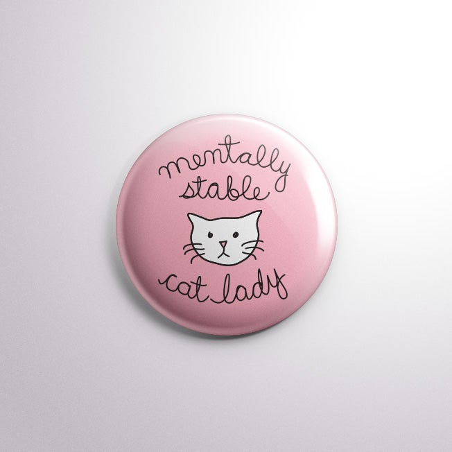 Image of Mentally Stable Cat Lady Pinback Button