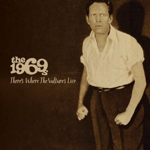 Image of The 1969s - There's Where The Vultures Live CD.
