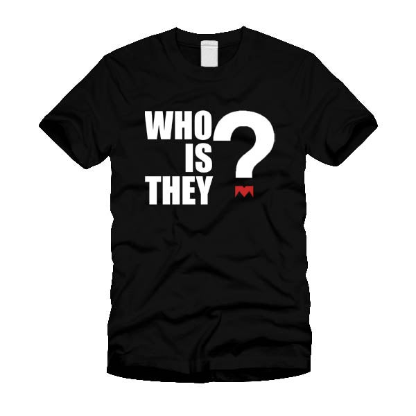 Image of Black Short Sleeve Who Is They?