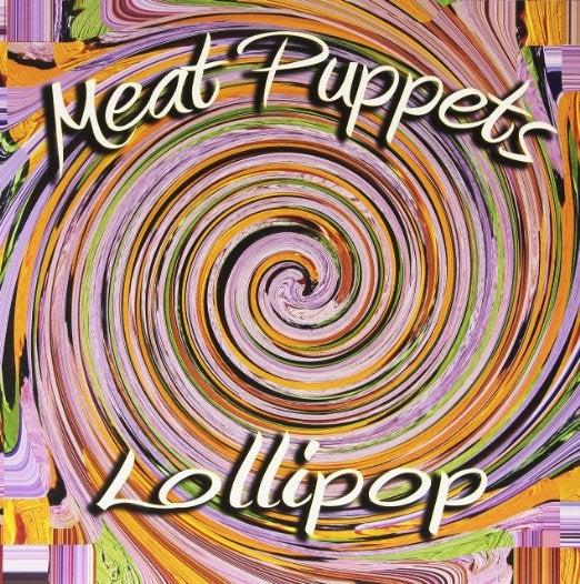 """Image of MEAT PUPPETS """"LOLLIPOP"""" LP"""