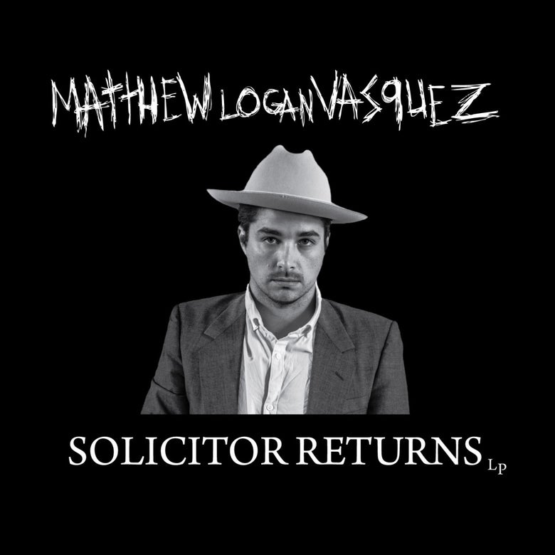 Image of Matthew Logan Vasquez – Solicitor Returns (LP)