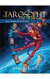 Image of Tarosophy: Tarot to Engage Life, Not Escape It, Marcus Katz
