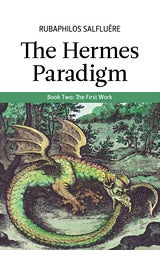 Image of The Hermes Paradigm, Book Two: The First Work, Rubaphilos Salfluěre