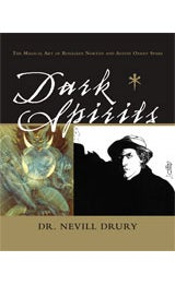 Image of Dark Spirits: The Magical Art of Rosaleen Norton and Austin Osman Spare, Dr. Nevill Drury