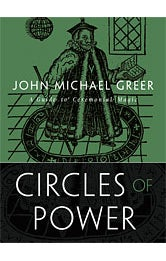 Image of Circles of Power: A Guide to Ceremonial Magic (Second Edition), John Michael Greer