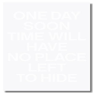 Image of One Day Soon Time Will Have No Place Left to Hide by Christian Kiefer