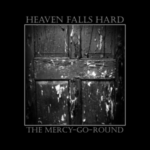 Image of Heaven Falls Hard - The Mercy-Go-Round