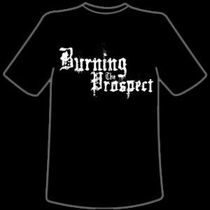 Image of Burning The Prospect - T-Shirt
