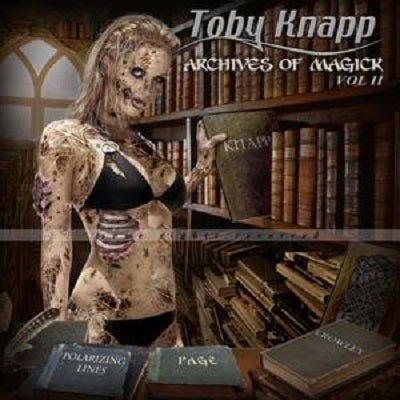 "Image of Toby Knapp ""Archives Of Magick"" Vol II  2013"