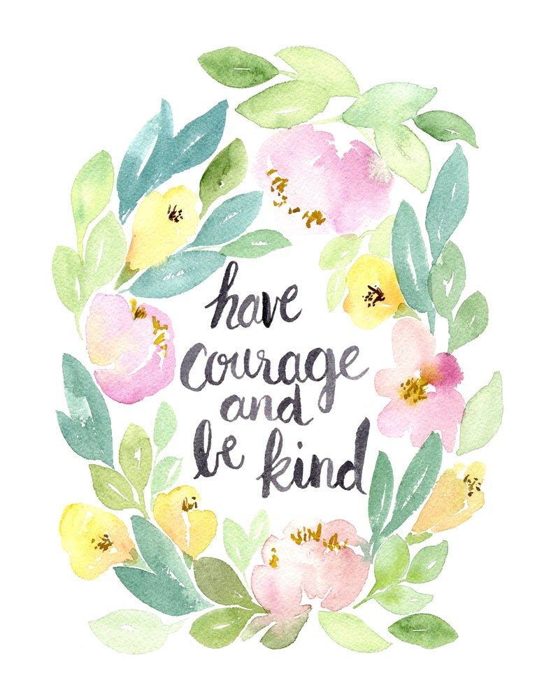 Image of Have courage and be kind