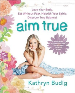 Image of Kathryn Budig - Aim True - SIGNED