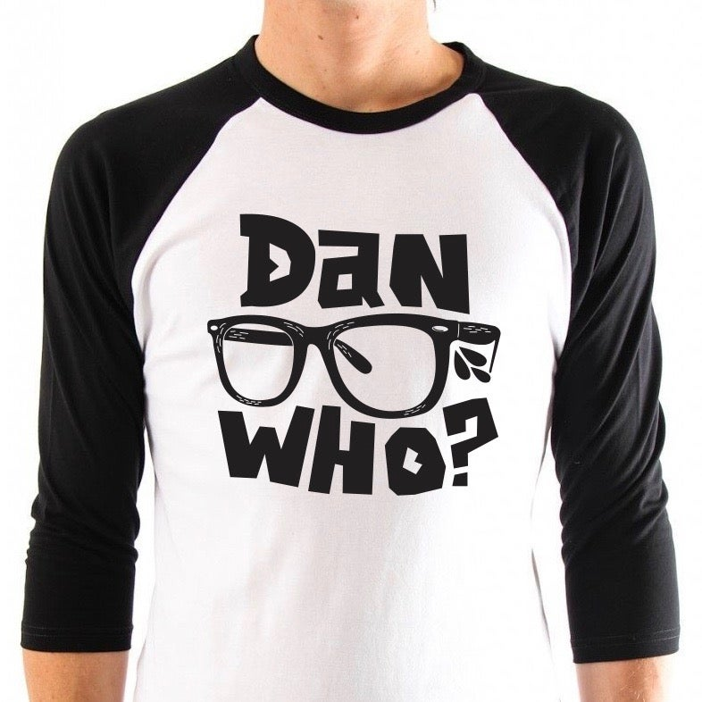 Image of Dan Who? T-Shirt