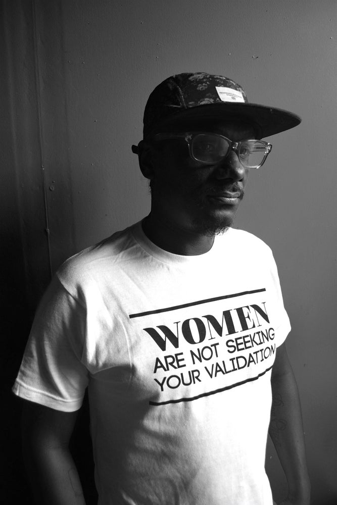 Image of Women Are Not Seeking Your Validation Tee
