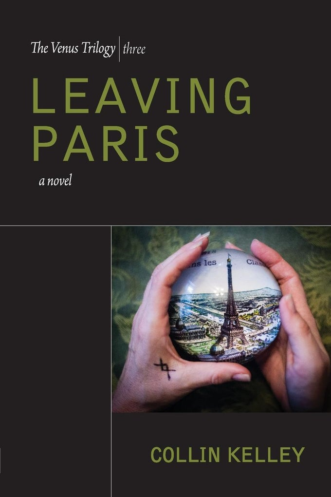 Image of (PRE-ORDER) Leaving Paris: The Venus Trilogy Book Three by Collin Kelley