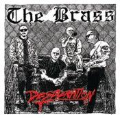 """Image of THE BRASS - Desperation 7"""""""